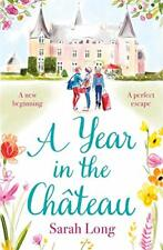 A Year in the Ch�teau: Perfect for fans of Fanny Blake, Katie Fforde and Dawn Fr