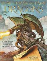 How to Draw and Paint Dragons: A Complete Course Built Around Th... by Kidd, Tom