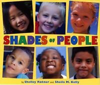 Shades of People: By Shelley Rotner, Sheila Kelly
