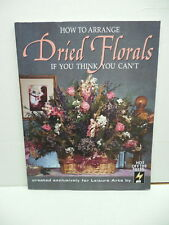 How To Arrange Dried Florals Flowers If You Think You Can't Guide Book Baskets