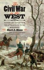 The Civil War in the West: Victory and Defeat from the Appalachians to the Missi