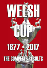 Welsh Cup 1877-2017 The Complete Results Paperback – 6 Nov 2017
