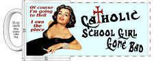 "CATHOLIC SCHOOL GIRL GONE BAD I'M GOING TO HELL ""HIGH DETAILED"" IMAGE COFFEE MUG"