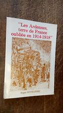 les Ardennes terre de France oubliée en 1941-1918 Roger Szymanski