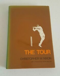 The Tour by Christopher W Nixon Cricket HB DJ 1973 1st Edition