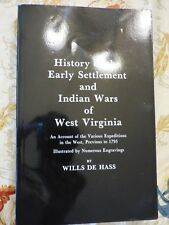 HISTORY OF EARLY SETTLEMENT & INDIAN WARS OF WEST VIRGINIA By Wills De Hass NEW