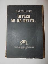Occupazione Nazismo SS - E. Rauschning: Hitler mi ha detto 1944 Catacombe Fuhrer