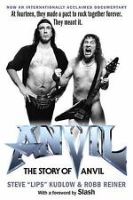 Anvil!: The Story of Anvil: By Reiner, Lips, Reiner, Robb