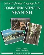 Communicating In Spanish (Intermediate Level) Schmitt, Conrad, Woodford, Protas