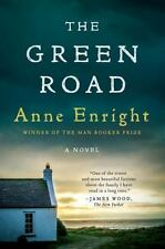 THE GREEN ROAD, A Novel by Anne Enright, WINNER OF THE MAN BOOKER PRIZE, NEW
