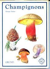 CHAMPIGNONS - Georges Becker 1995 - Mycologie c