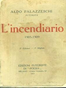 L'INCENDIARIO 1905-1909 PRIMA EDIZIONE PALAZZESCHI ALDO