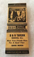 "Illinois IL Morris B & B TAVERN ""DINE AND DANCE"" Matchbook Cover COLLECTORS"