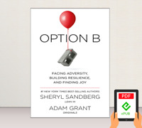 Option B: Facing Adversity by Sheryl Sandberg (E-B0K||E-MAILED)