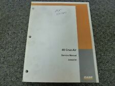 Case Model 45 Cruz-Air Excavator Shop Service Repair Manual P/N S406267M1