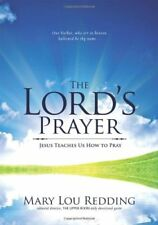 The Lords Prayer: Jesus Teaches Us How to Pray