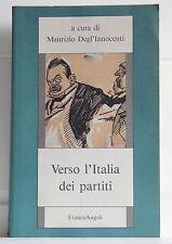 VERSO L'ITALIA DEI PARTITI 8820480220 Franco Angeli STORIA POLITICA ITALIANA