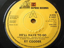 "RY COODER - HE'LL HAVE TO GO  7"" VINYL"
