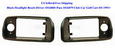 US Black Headlight Bezels Driver 1016880+Pass 1016879 Club Car Golf Cart DS 1993