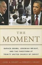The Moment: Barack Obama, Jeremiah Wright, and the Firestorm at Trinity United