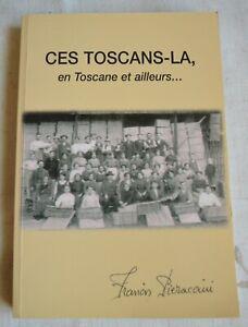 CES TOSCANS LA EN TOSCANE ET AILLEURS F PIERACCINI ED VALLETOISES 2004 TBE