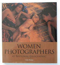 Women Photographers at the National Geographic by Cathy Newman (2000, Hardcover)
