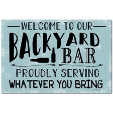 Welcome To Our Backyard Bar Metal Sign - 8 x 12 Sign - Pool Sign - Bar Sign