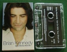 Brian Kennedy Get On With Your Short Life Cassette Tape Single - TESTED
