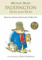 Paddington Here and Now by Bond, Michael