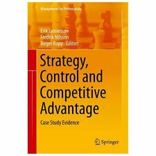 Strategy, Control and Competitive Advantage : Case Study Evidence (2013,...