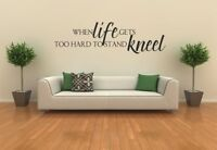 christ bible Vinyl Wall Decal - When life gets to hard to stand, Kneel