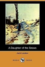 A Daughter of the Snows by Jack London (2007, Paperback)