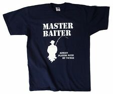 Master Baiter, always playing with my tackle, funny mens fishing hobby t shirt