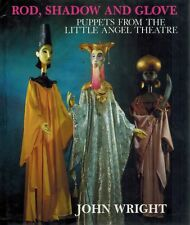 Rod, Shadow and Glove: Puppets from the Little Angel Theatre 1986 1st Edition HC