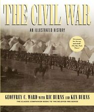 The Civil War: An Illustrated History by Geoffrey C. Ward, Ric Burns, Ken Burns