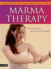 Marma Therapy: The Healing Power of Ayurvedic Vital Point Massage by Stefan...