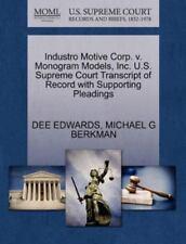 Industro Motive Corp. V. Monogram Models, Inc. U.S. Supreme Court Transcript of