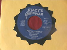 WILLIAM DELL~ I PRAY ON CHRISTMAS~ RARE~ STACY'S GOLDEN WAX~ DOO WOP 45