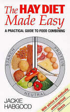 The Hay Diet Made Easy - A Practical Guide to Food Combining, Habgood, Jackie, V