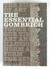 THE ESSENTIAL GOMBRICH Selected Writings on Art and Culture RICHARD WOODFIELD