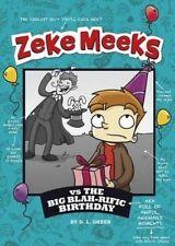 Zeke Meeks Vs the Big Blah-Rific Birthday by D L Green (Hardback, 2013)