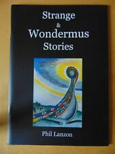Book: Phil Lanzon : Strange & Wondermus Stories : SIGNED Ltd Ed 500 : Uriah Heep