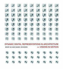 NEW Dynamic Digital Representations in Architecture : Visions in Motion
