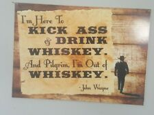JOHN WAYNE - PILGRIM KICK ASS AND DRINK WHISKEY - KITCHEN BAR VINTAGE LOOK SIGN