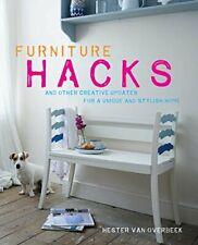 Furniture Hacks: and other creative update... by van Overbeek, Hester 1782492364