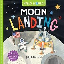 Hello, World! Moon Landing by Jill McDonald