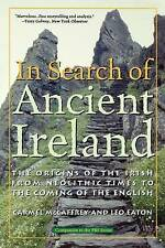 In Search of Ancient Ireland: The Origins of the Irish from Neolithic Times to the Coming of the English by Leo Eaton, Carmel McCaffrey (Paperback, 2003)