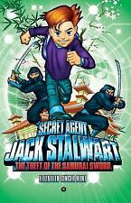 Secret Agent Jack Stalwart: Book 11: The Theft of the Samurai Sword: Japan (The