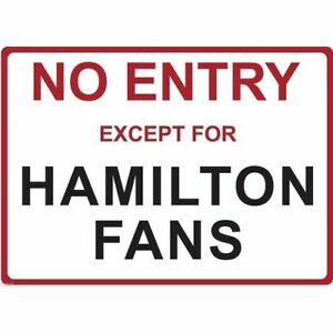 """Metal Sign - """"NO ENTRY EXCEPT FOR HAMILTON FANS"""" LEWIS"""