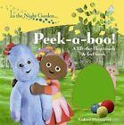 In the Night Garden: Peek-a-boo! Board book Book The Fast Free Shipping
